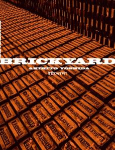 Brick Yard / Akihito Yoshida. 2014